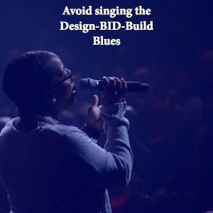 Singing the Design-Bid-Build Blues