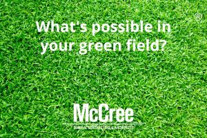 whats possible in your green field?